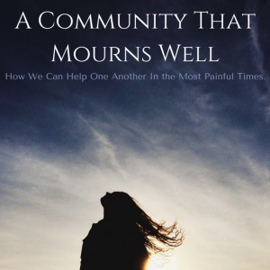 A Community That Mourns Well